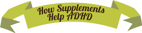 ADHD Help Supplements