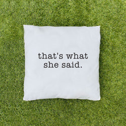 That's What She Said Cushion