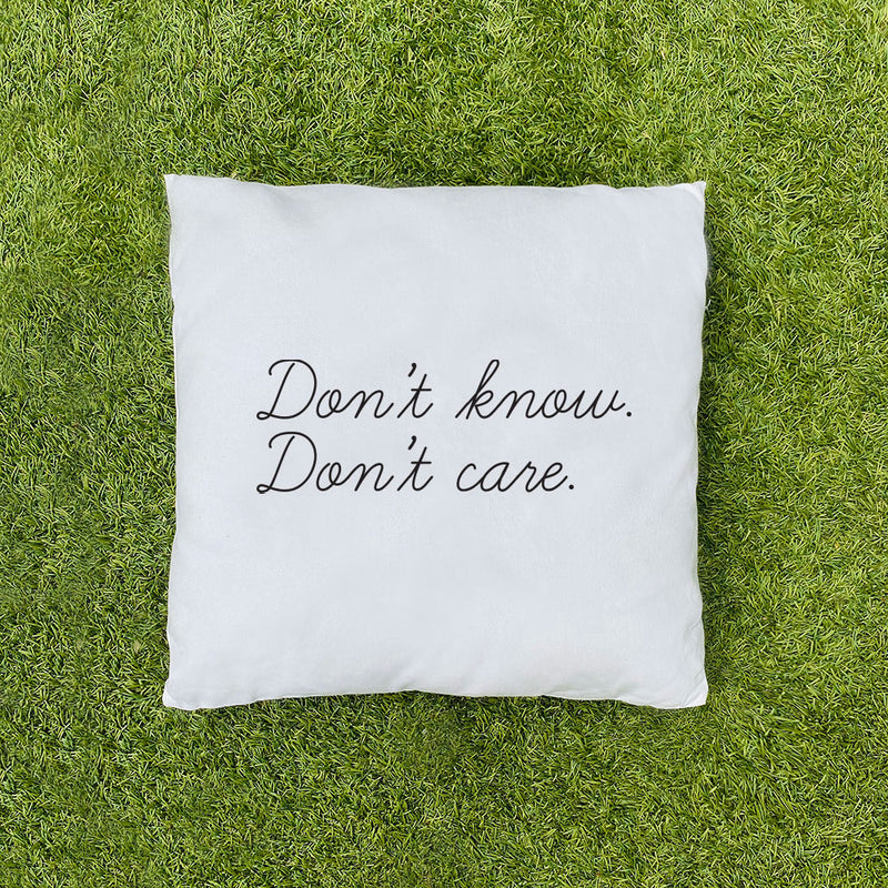 Don't Know Don't Care Cushion