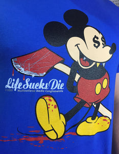 Life Sucks Die Mickey shirt