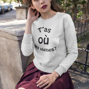 Sweat Femme T'as ou les vignes gris