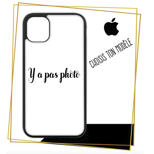 Coque iPhone Y a pas photo