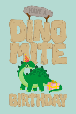 Have a Dinomite Birthday Card