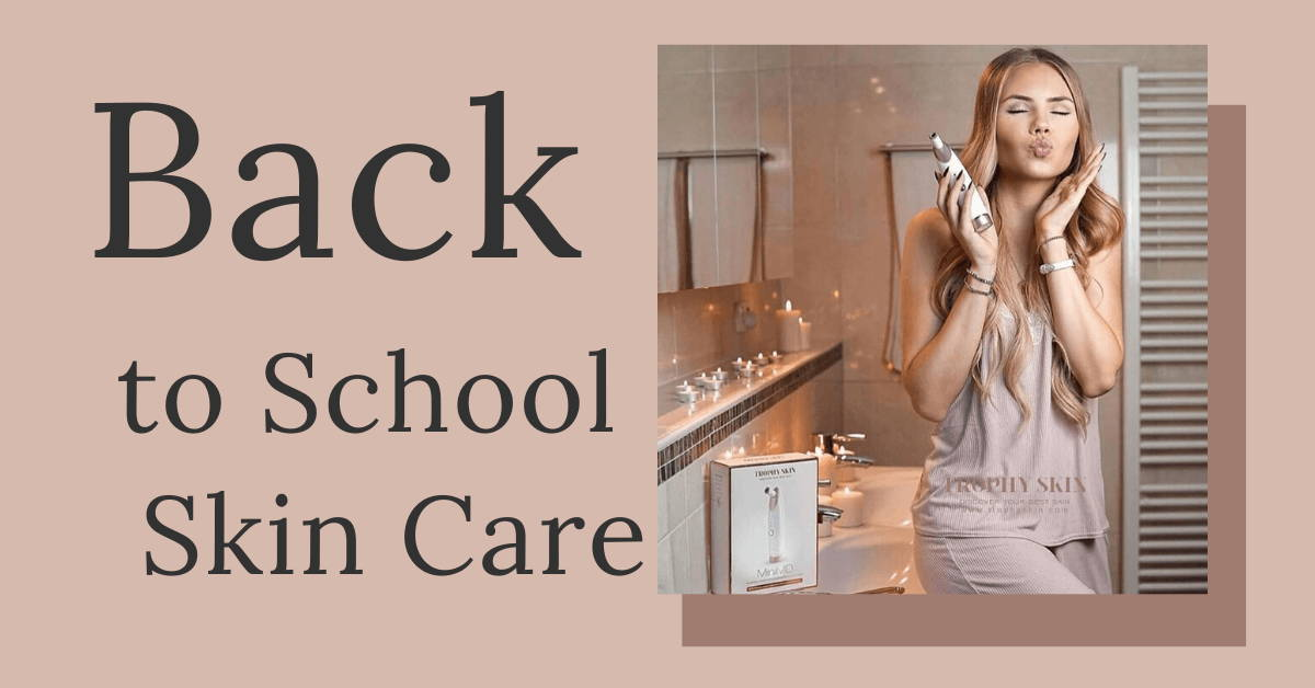 Back to School Skin Care