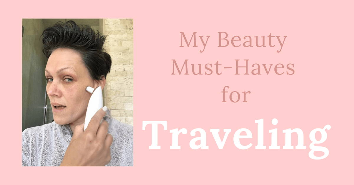 My Beauty Must-Haves For Traveling