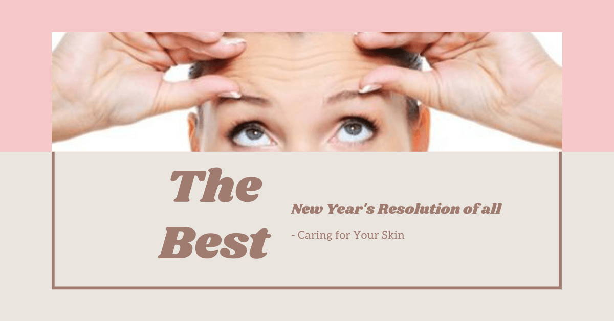 The Best New Year's Resolution Of All - Caring for Your Skin