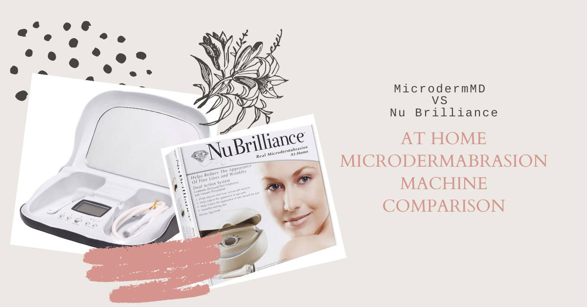 MicrodermMD vs. NuBrilliance - At Home Microdermabrasion Machine Comparison
