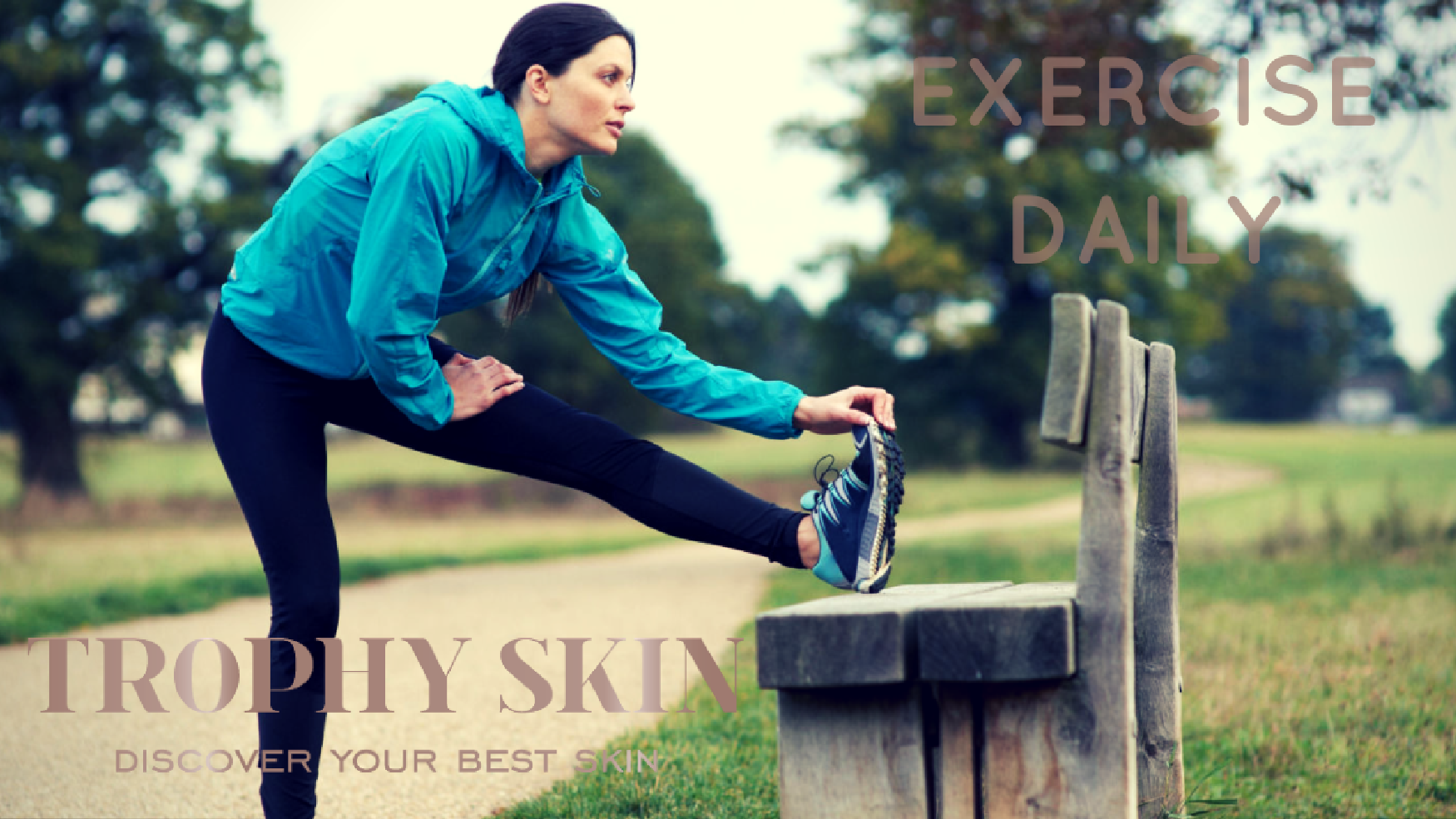 Exercise daily to improve health and skin