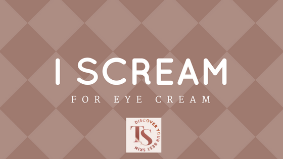 I scream for eye cream