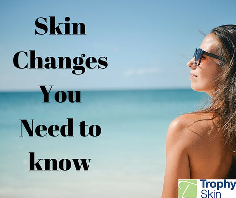 Skin Changes You need to know