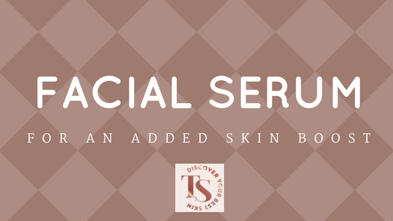 use a facial serum for added skin boost
