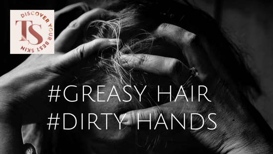 greasy hair, oily skin, dirty hands will give you acne