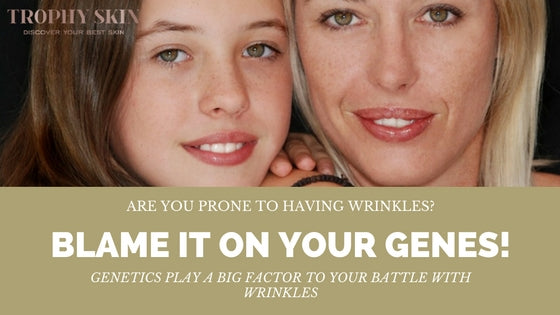 Genes can predispose you to wrinkles