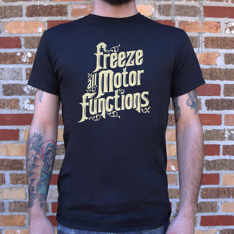 Freeze All Motor Functions T-Shirt (Mens)
