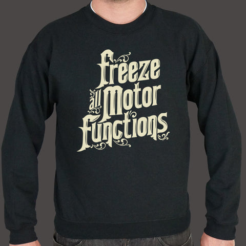 Freeze All Motor Functions Sweater (Mens)