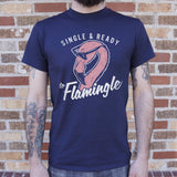 Single And Read To Flamingle  T-Shirt (Mens)