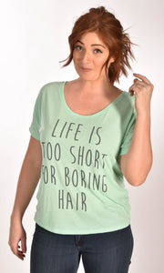 Life Is Too Short For Boring Hair Ladies Slouchy Tee Ginger Problems - Red Hair Don't Care
