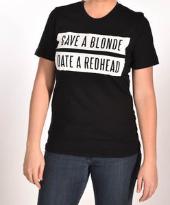 Save A Blonde Date a Redhead Black Tee Ginger Problems - Red Hair Don't Care