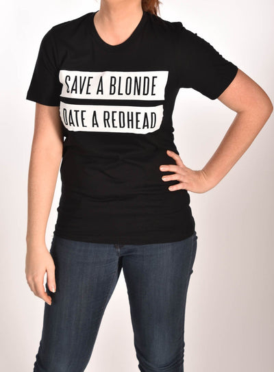 Save A Blonde Date a Redhead Black Unisex Tee -XXL Ginger Problems