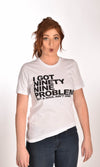 99 Problems White Unisex Tee Ginger Problems