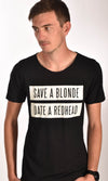 Save a Blonde Date a Red Head Raw Neck Unisex Tee Ginger Problems