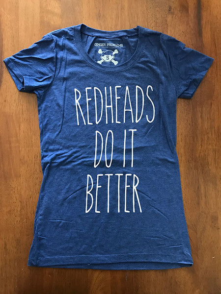 Redheads Do It Better Navy Blue Ladies Tee Ginger Problems - Red Hair Don't Care