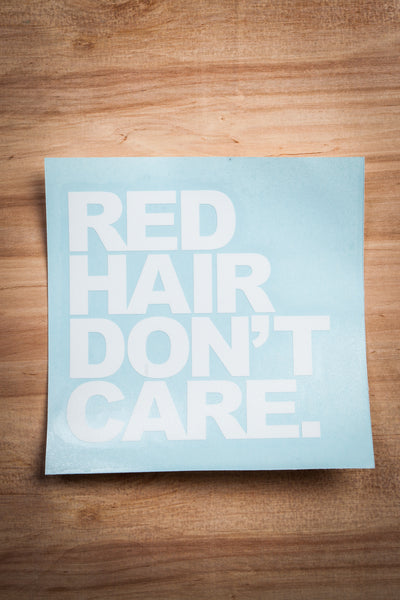 Red Hair Don't Care Transfer Sticker Ginger Problems - Red Hair Don't Care