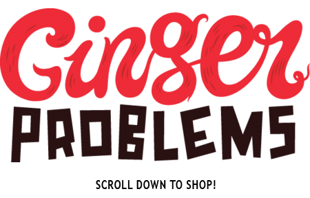 Ginger Problems