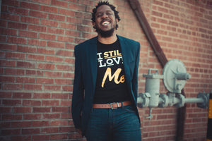 I Still Love Me T-shirt (Men)