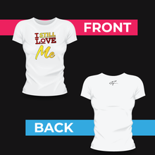 Load image into Gallery viewer, I Still Love Me T-Shirt (Women)
