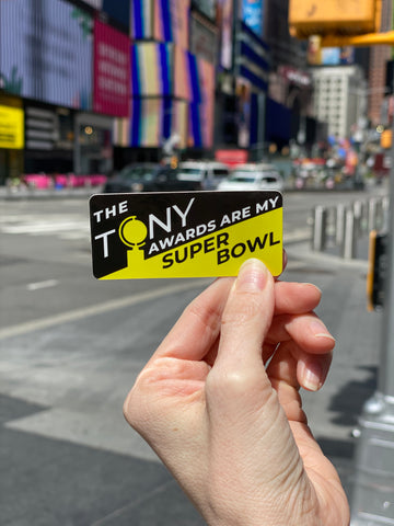 The Tony Awards Are My Super Bowl Sticker