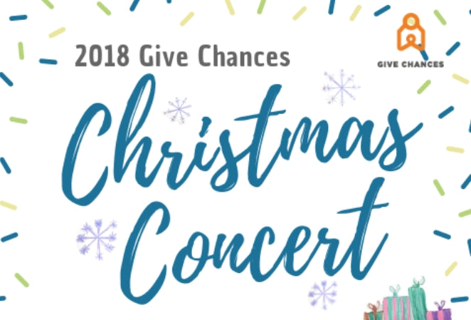 {2018 Give Chances Christmas Concert}