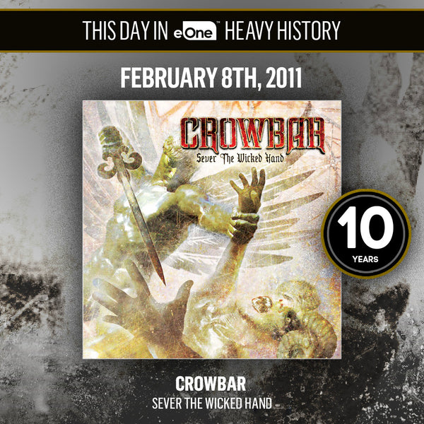 Crowbar's 'Sever The Wicked Hand' Turns 10 Years Old Today