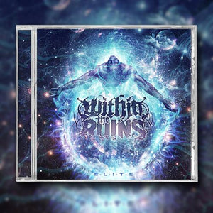 "Within The Ruins ""Elite"" CD"