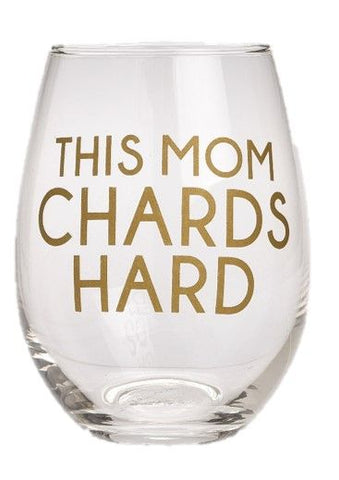 This Mom Chards Hard Stemless Wine Glass