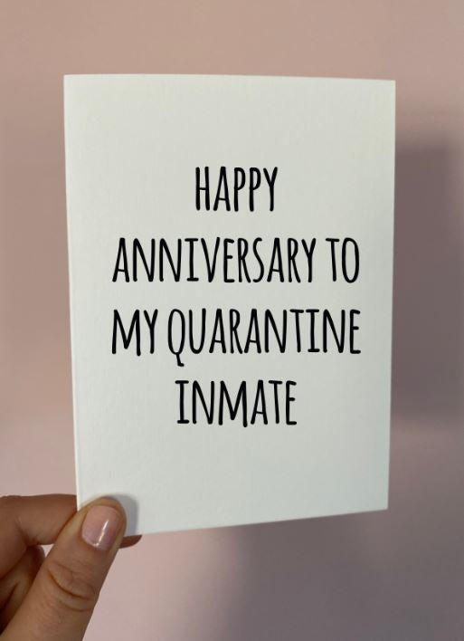 Happy Anniversary to my Quarantine Inmate