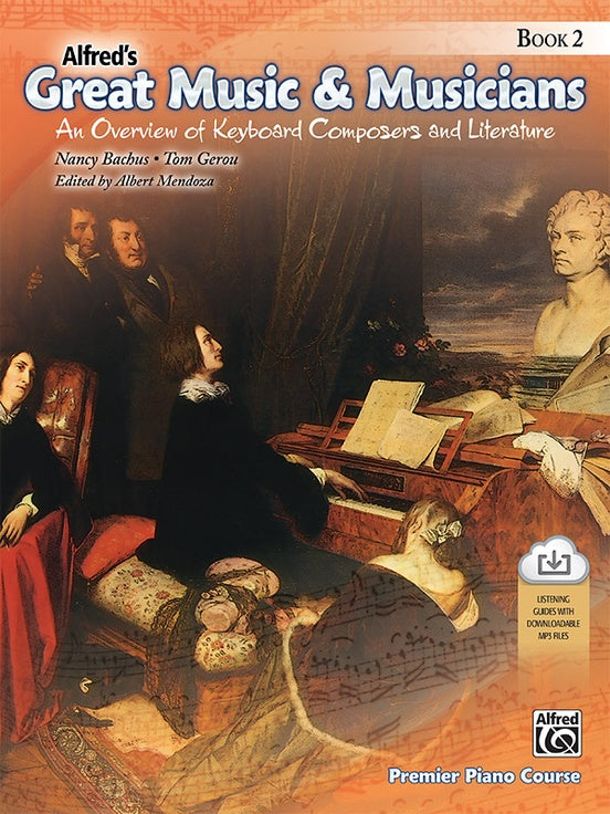 Alfred's Great Music & Musicians, Book 2 An Overview of Keyboard Composers and Literature