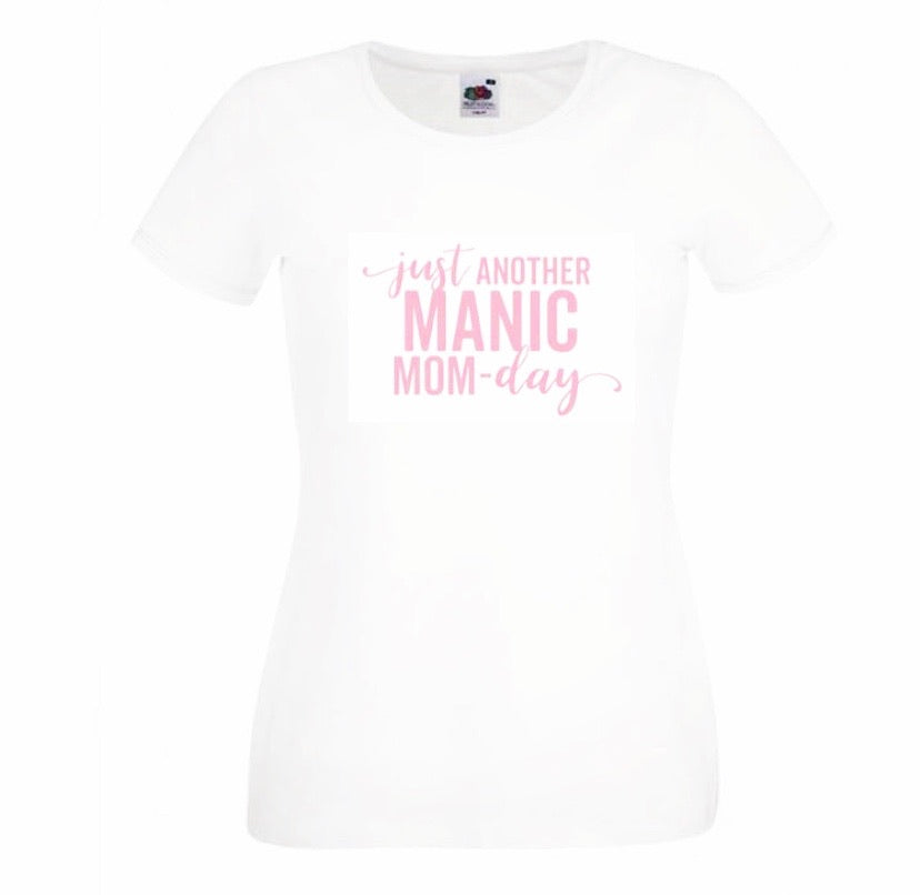 Dames t-shirt - Just another manic mom day - Tarzanella Kinderkledij