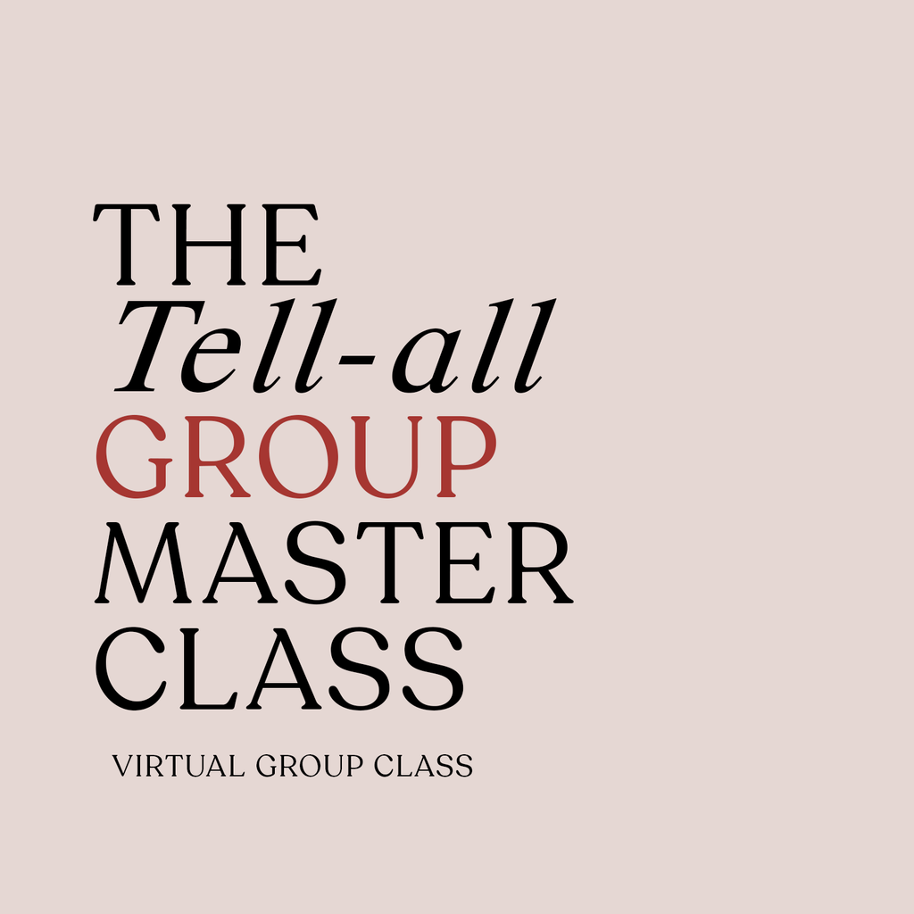 The Tell-All Group Masterclass Individual 💫