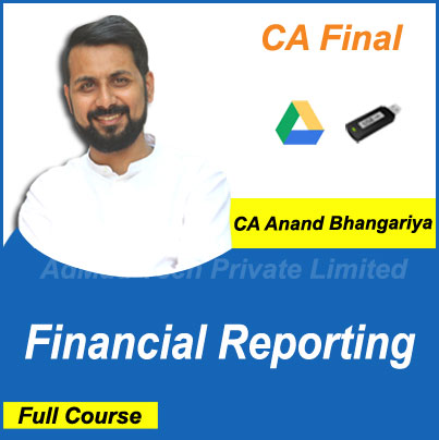 CA Final Financial Reporting Full Old Course by CA Anand Bhangariya