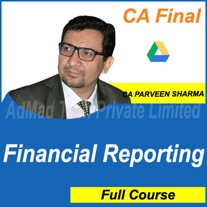 CA Final Financial Reporting Full New Course by CA Parveen Sharma