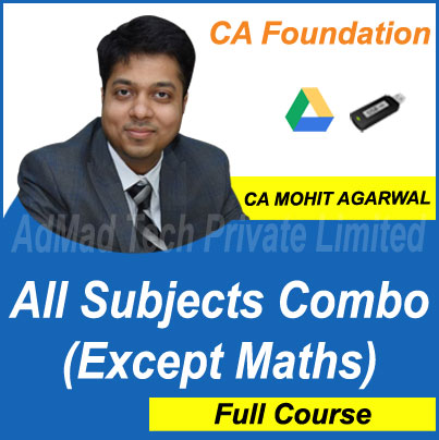 CA Foundation All Subjects Combo (Except Maths) Full Course by CA Mohit Agarwal Classes