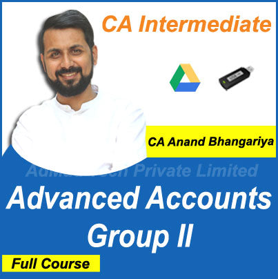 CA Intermediate Advanced Accounts Group II Full Course by CA Anand Bhangariya