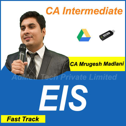 CA Intermediate EIS Fast Track Course by CA Mrugesh Madlani