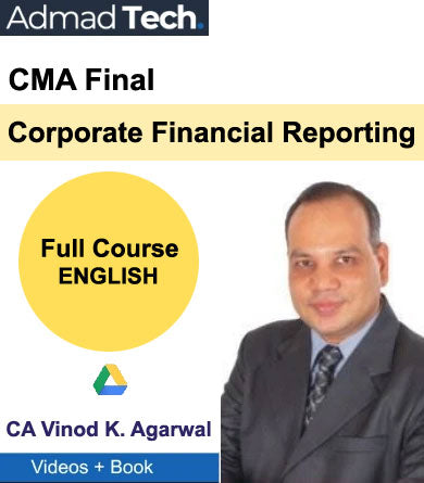 CMA Final Corporate Financial Reporting Full Course by Vinod Kumar Agarwal
