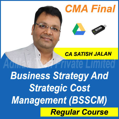 CMA Final Business Strategy and Strategic Cost Management (BSSCM) Full Videos by Satish Jalan