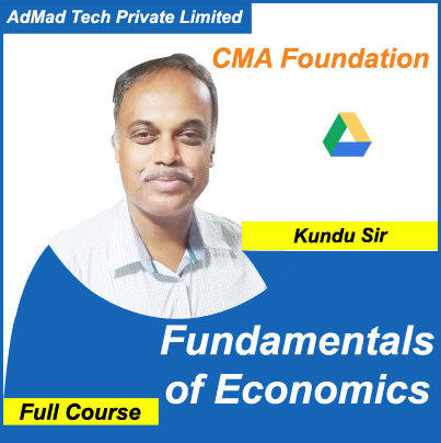 CMA Foundation Fundamentals of Economics Full New Course by Kundu Sir