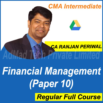 CMA Intermediate Financial Management (Paper 10) Full New Course by CA Ranjan Periwal