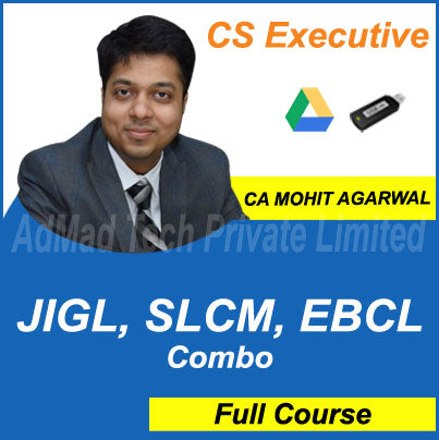 CS Executive JIGL, SLCM, EBCL Combo Full New Course by CA Mohit Agarwal