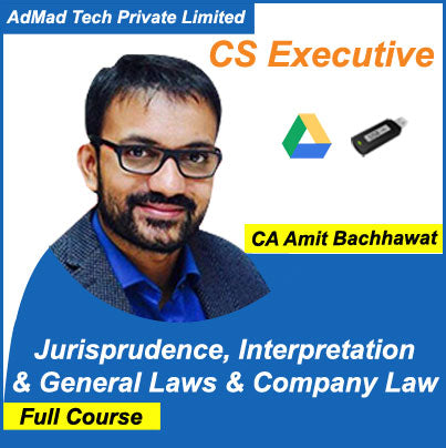 CS Executive Jurisprudence, Interpretation & General Laws & Company Law Full New Course by Amit Bachhawat